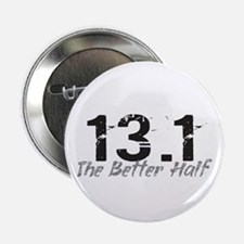 "13.1 The Better Half 2.25"" Button"