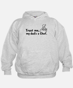 Trust Me My Dad's A Chef Hoodie
