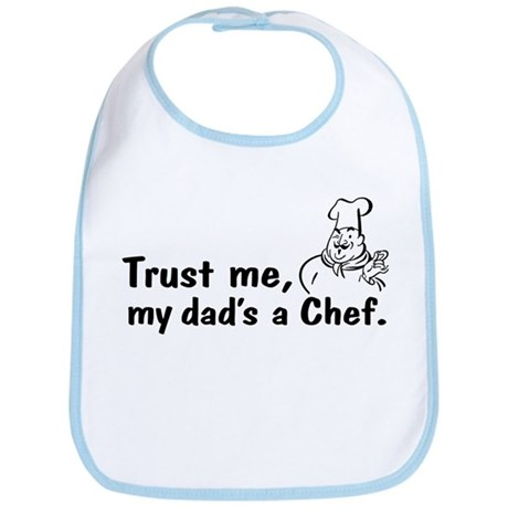Trust Me My Dad's A Chef Bib