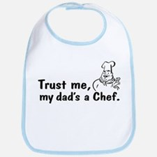 Trust Me My Dad's A Chef Bib