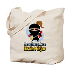 Teachers Are Brain Ninjas Tote Bag