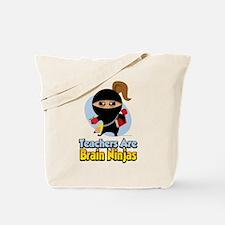 Teachers Are Brain Ninjas Tote Bag