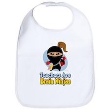 Teachers Are Brain Ninjas Bib
