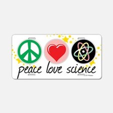 Peace Love Science Aluminum License Plate