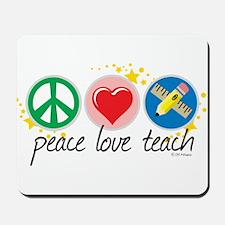 Peace Love Teach Mousepad