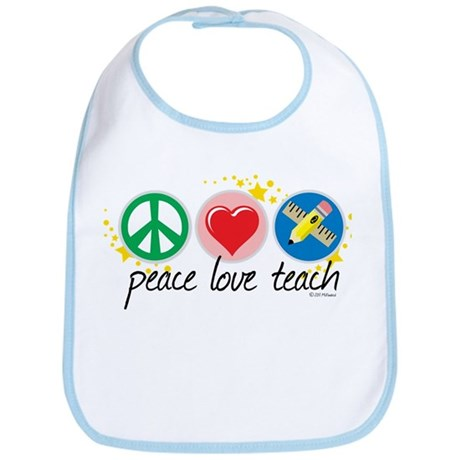 Peace Love Teach Bib