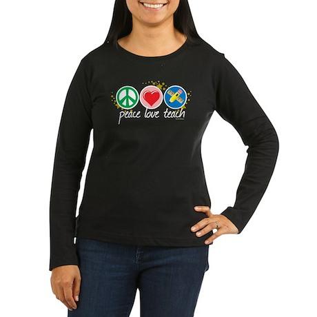 Peace Love Teach Women's Long Sleeve Dark T-Shirt