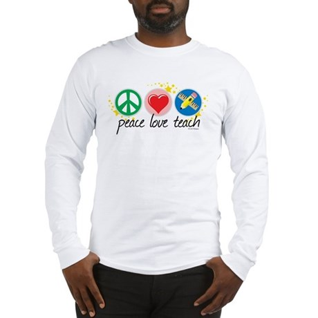 Peace Love Teach Long Sleeve T-Shirt
