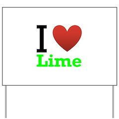 I Love Lime Yard Sign