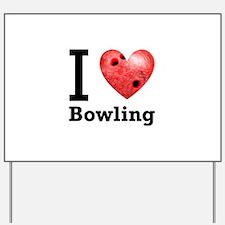 I Love Bowling Yard Sign