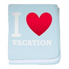 I Love Vacation baby blanket