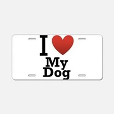 I Love My Dog Aluminum License Plate