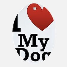 I Love My Dog Ornament (Oval)