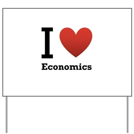 I Love Economics Yard Sign