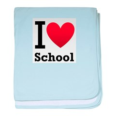 I <3 School baby blanket