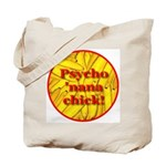 Psycho 'nana Chick Tote Bag