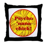 Psycho 'nana Chick Throw Pillow