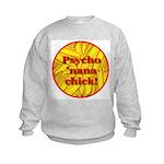 Psycho 'nana Chick Kids Sweatshirt