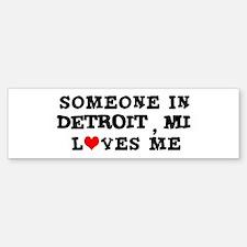Someone in Detroit Bumper Bumper Bumper Sticker