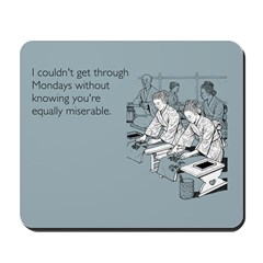 Equally Miserable Mondays Mousepad