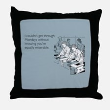 Equally Miserable Mondays Throw Pillow