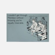 Equally Miserable Mondays Rectangle Magnet
