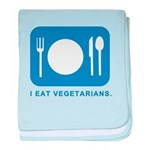 I Eat Vegetarians baby blanket