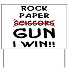 Rock Paper Scissors Gun I Win Yard Sign