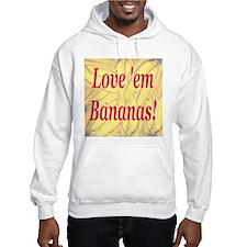 Love 'em Bananas Hoodie