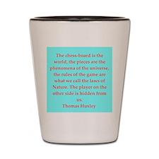 Thomas Huxley quotes Shot Glass
