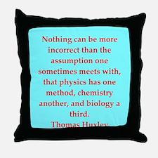 Thomas Huxley quotes Throw Pillow