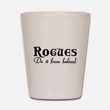 Rogues Do it From Behind Shot Glass