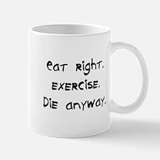 die anyway Mug