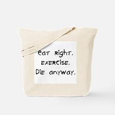 die anyway Tote Bag