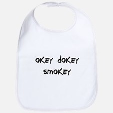 okey dokey smokey Bib