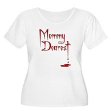 Mommy Dearest T-Shirt