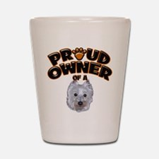 Proud Owner of a Westie Shot Glass