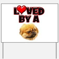 Loved by a Pekingnese Yard Sign