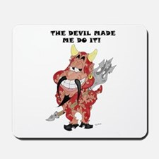 The Devil made me do it! Mousepad