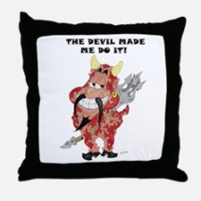 The Devil made me do it! Throw Pillow