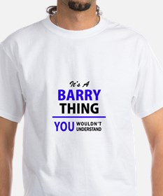 It's BARRY thing, you wouldn't understand T-Shirt