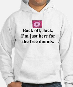 I'm here for the donuts Hoodie