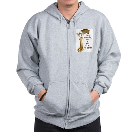 I Can Get the Job Done! Zip Hoodie