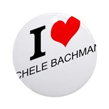 I (heart) Michele Bachmann Ornament (Round)
