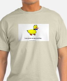 """I was never an ugly duckling! T-Shirt"