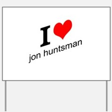 I (heart) Jon Huntsman Yard Sign