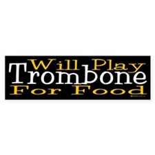 Will Play Trombone Bumper Sticker
