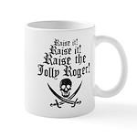 Raise The Jolly Roger Mug