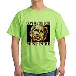 Bush makes me puke Green T-Shirt
