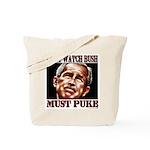 Bush makes me puke Tote Bag